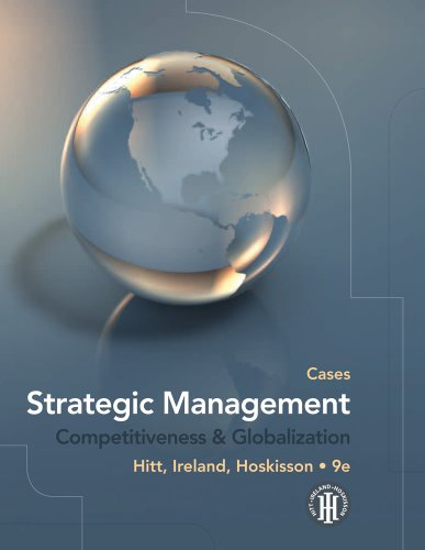 Strategic Management: Cases: Competitiveness and Globalization (9780538753111) by Michael A. Hitt; R. Duane Ireland; Robert E. Hoskisson