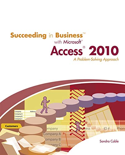 9780538754125: Succeeding in Business with Microsoft Access 2010: A Problem-Solving Approach (Sam 2010 Compatible Products)
