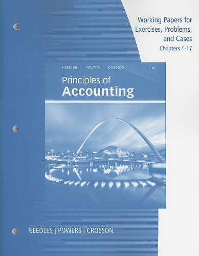 Working Papers, Chapters 1-17 for Needles/Powers/Crosson's Principles of Accounting, 11th and Principles of Financial Accounting (0538755261) by Belverd E. Needles; Marian Powers; Susan V. Crosson