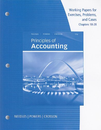 Working Papers, Chapters 18-28 for Needles/Powers' Principles of Accounting and Principles of Financial Accounting (053875527X) by Needles, Belverd E.; Powers, Marian; Crosson, Susan V.