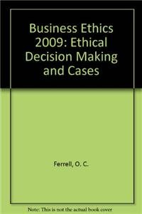 9780538766722: Business Ethics 2009: Ethical Decision Making and Cases