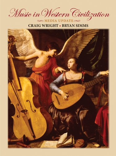 Bundle: Music in Western Civilization, Media Update (with Resource Center Printed Access Card) + WebTutor(TM) ToolBox on Blackboard Printed Access Card (0538781262) by Craig Wright; Bryan R. Simms