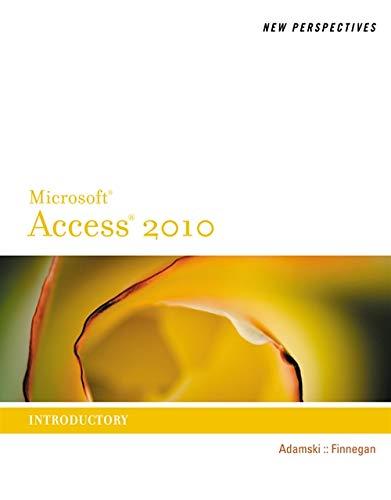 New Perspectives on Microsoft Access 2010, Introductory: Adamski, Joseph J.;