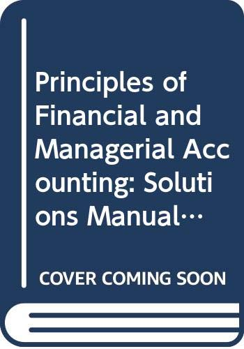 Principles of Financial and Managerial Accounting: Solutions Manual to 2r.e. - Chapters 1-14 (0538801859) by Carl S. Warren; Philip E. Fess