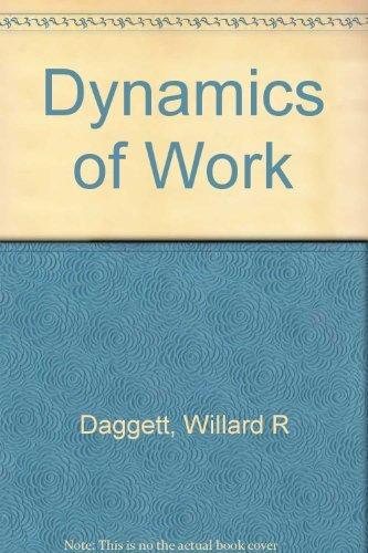 The Dynamics of Work: Daggett, Willard R.;