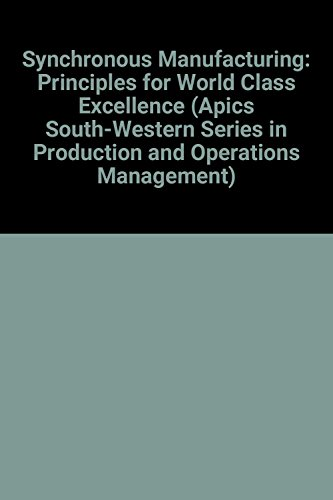 9780538804936: Synchronous Manufacturing: Principles for World Class Excellence (Apics South-Western Series in Production and Operations Management)