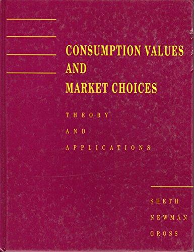 Consumption Values and Market Choices: Theory and: Jagdish N. Sheth,