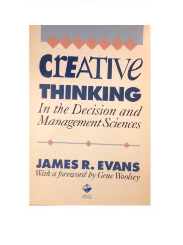 9780538809221: Creative Thinking in the Decision and Management Sciences