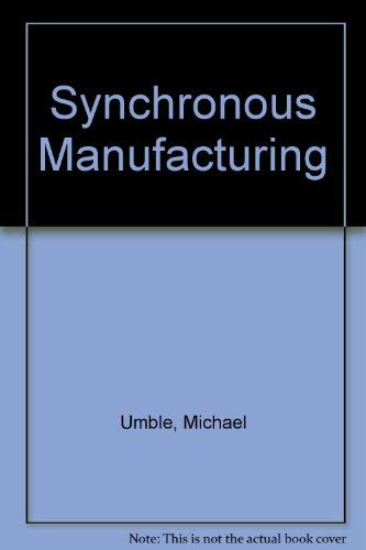 9780538811996: Synchronous Manufacturing