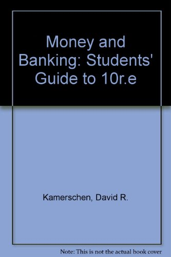 Money and Banking: Students' Guide to 10r.e: David R. Kamerschen,