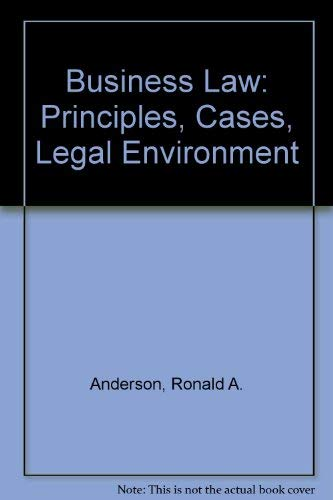 Business Law: Principles, Cases, Legal Environment (Eleventh Edition)