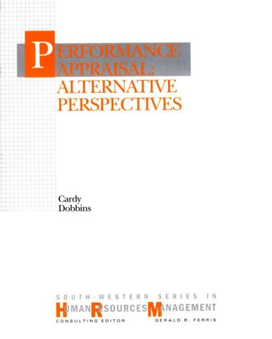 Performance Appraisal: Alternative Perpsectives (South-Western Series in: Cardy, Robert L.,