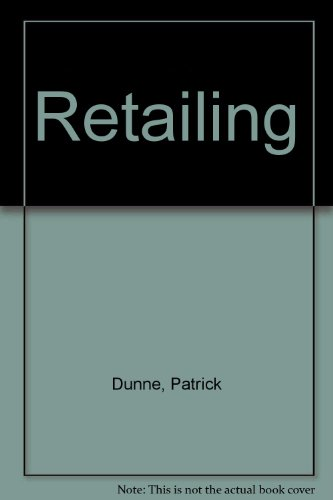 Retailing (9780538814430) by Patrick Dunne; etc.; R. Lusch; M. Gable; R. Gebhardt