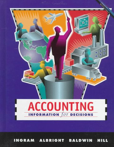 Accounting: Information for Decisions: Ingram, Robert; Albright,