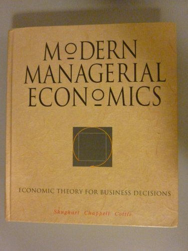 9780538817349: Modern Managerial Economics : Economic Theory for Business Decisions