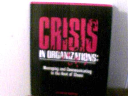9780538818186: Crisis in Organizations: Managing and Communicating in the Heat of Chaos