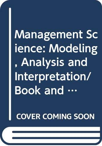 Management Science: Modeling, Analysis and Interpretation/Book and: Jeffrey D. Camm,
