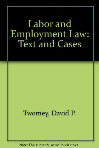 Labor and Employment Law: Text and Cases: David P. Twomey