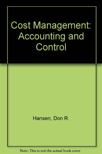 Cost Management: Accounting and Control (AB-Accounting Principles): Hansen, Don R., Mowen, Maryanne...