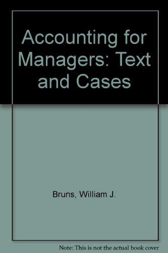 Accounting for Managers: Texts and Cases: William J. Bruns
