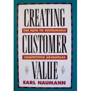 9780538838474: Creating Customer Value: The Path to Sustainable Competitive Advantage