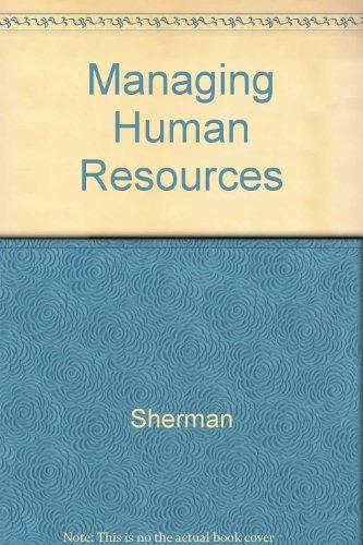 Managing Human Resources: Arthur W. Sherman,