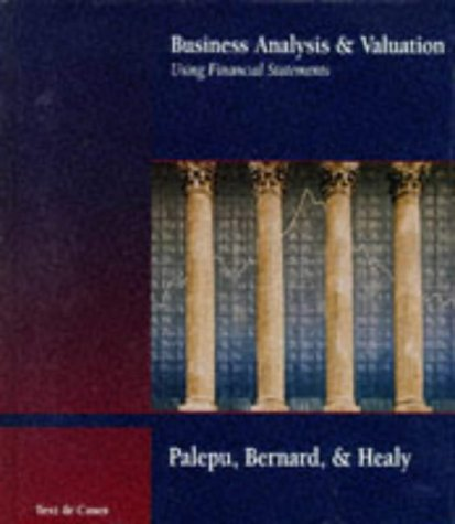9780538843324: Business Analysis and Valuation Using Financial Statements: Text and Cases (AB-Accounting Principles)
