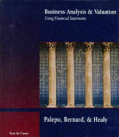 Business Analysis and Valuation Using Financial Statements: Palepu, Krishna G.;
