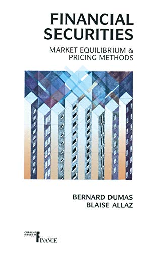 9780538847773: Financial Securities: Market Equilibrium and Pricing Methods (Current Issues in Finance)