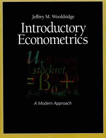 Introductory Econometrics: A Modern Approach: Jeffrey M. Wooldridge