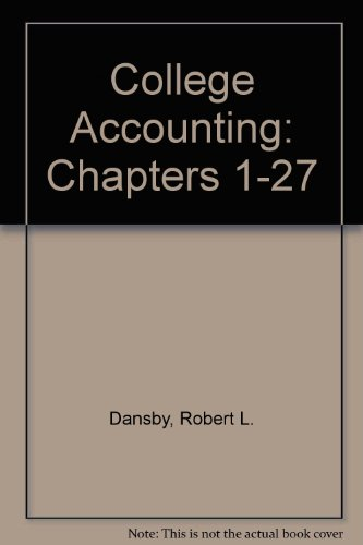 College Accounting: Robert L. Dansby;
