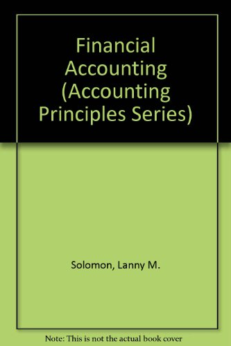 Financial Accounting: The Foundation for Business Success: Lanny M. Solomon,