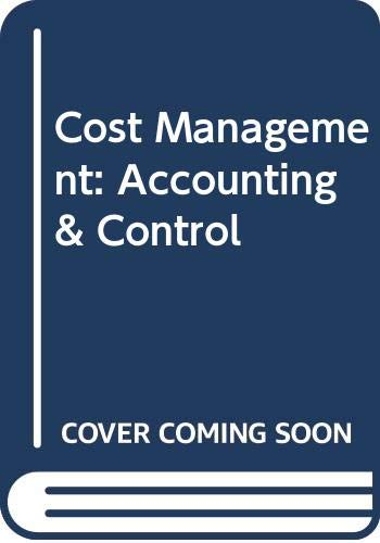 9780538864466: Cost Management: Accounting And Control