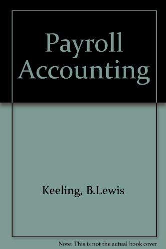 Payroll Accounting 1997 (Ah-Payroll Accounting): Bernard J. Bieg