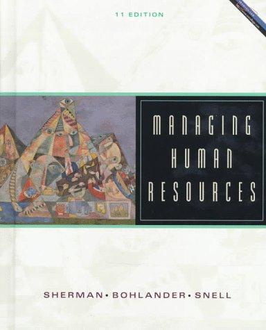 Managing Human Resources: George W. Bohlander;