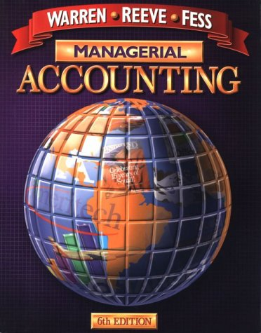 Managerial Accounting (0538873574) by Warren, Carl S.; Reeve, James; Fess, Philip E.; Warren, Carl; Fess, Philip