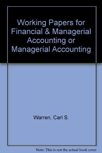 Working Papers for Managerial Accounting: Carl S. Warren,