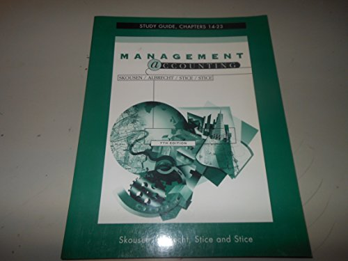 Study Guide for Managerial Accounting: Concepts & Applications Ch. 14-26: Skousen, K. Fred, ...