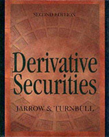 Derivative Securities: Robert Jarrow; Stuart Turnbull