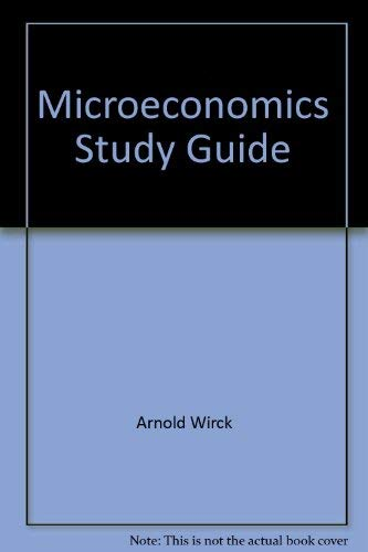 Microeconomics Study Guide: Roger Arnold, Roger Arnold
