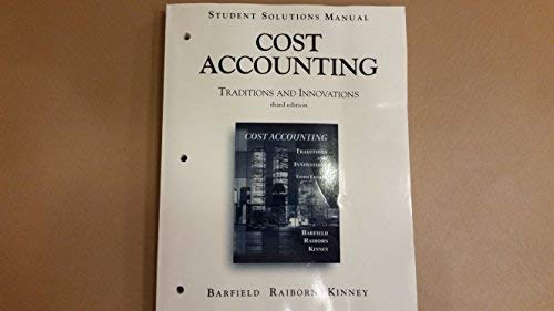 9780538880596: Student Solutions Manual, Cost Accounting: Traditions and Innovations