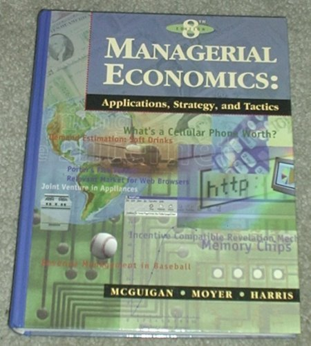 9780538881067: Managerial Economics: Applications, Strategy, and Tactics