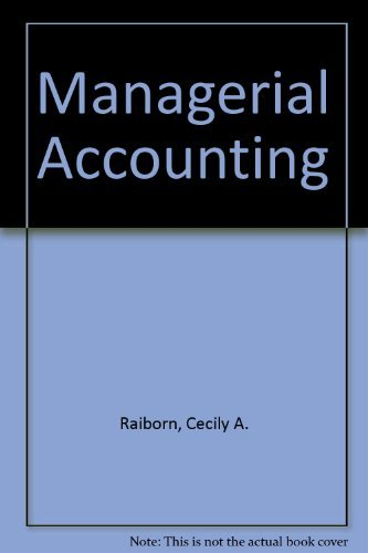 Managerial Accounting: Cecily A. Raiborn,