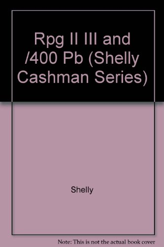 9780538911887: Rpg Ii, Rpg Iii, and Rpg/400 (Shelly Cashman Series)
