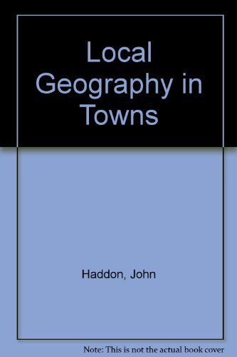 Local Geography in Towns: Haddon, John