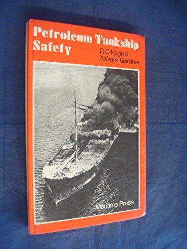 Petroleum Tankship Safety: Page, R. C. (Extra Master) (A. Ward Gardner MD, DIH)