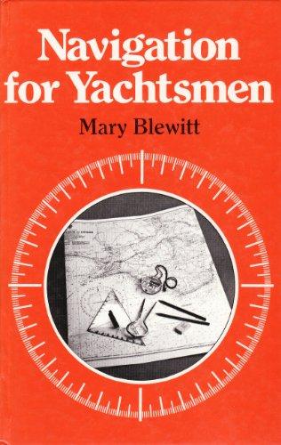 Navigation for Yachtsmen: Blewitt, Mary