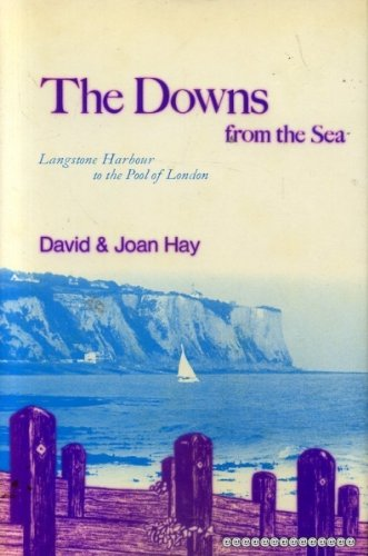 The Downs From The Sea: Langstone Harbour To The Pool Of London (SCARCE HARDBACK FIRST EDITION SI...
