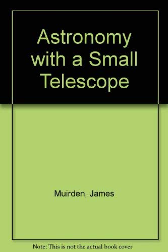 9780540010882: Astronomy With a Small Telescope