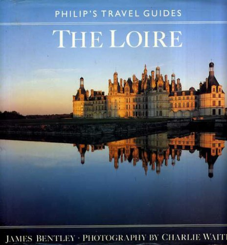 Loire (Philip's Travel Guides) (0540011053) by James Bentley